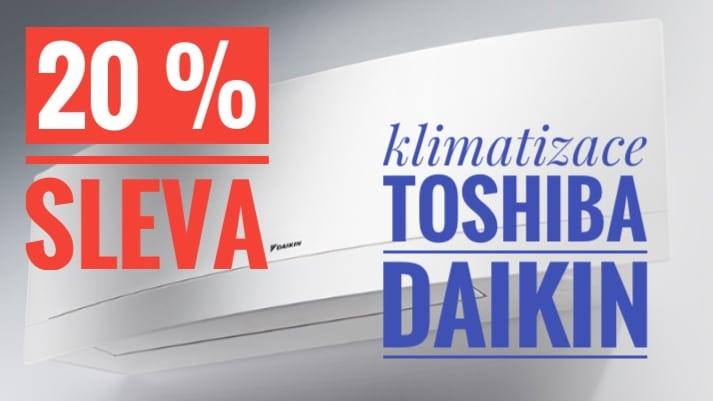 Akce na klimatizace DAIKIN a TOSHIBA