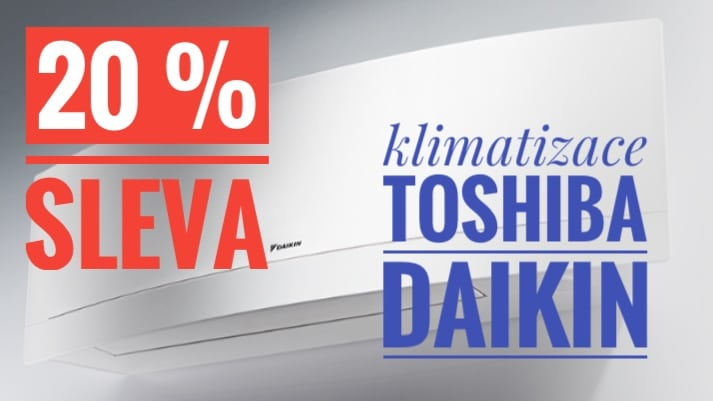 20% sleva na jednotky TOSHIBA a DAIKIN